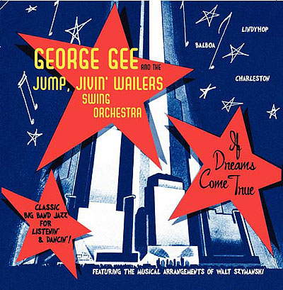 George Gee & Jump, Jivin' Wailers : If Dreams Come True. Cd cover